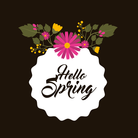 hello spring label of decorative flowers and foliage dark background vector illustration