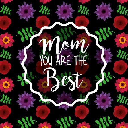 mom the best decoration card floral bright color dark background vector illustration