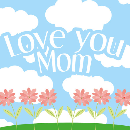 love you mom writting in heaven flowers natural - mothers day vector illustration Illustration