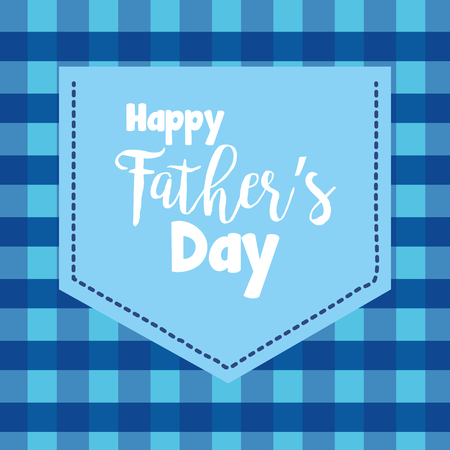 pocket in shirt blue checkered - happy fathers day vector illustration