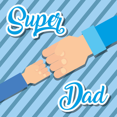 happy fathers day - super dad hands man and child vector illustration