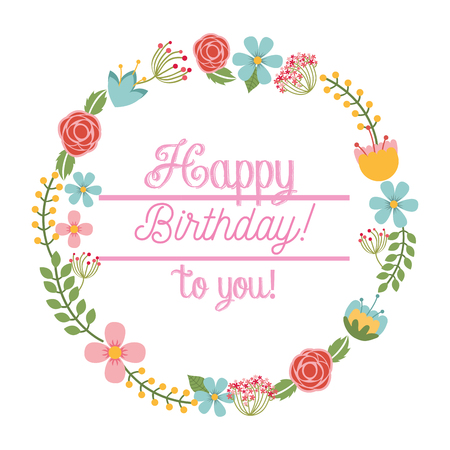 Happy birthday to you card floral wreath decoration vector illustration Illustration