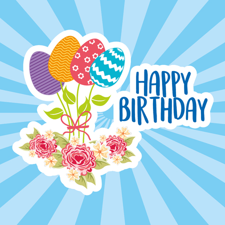 Happy birthday card flowers and easter eggs ornament vector illustration Illustration