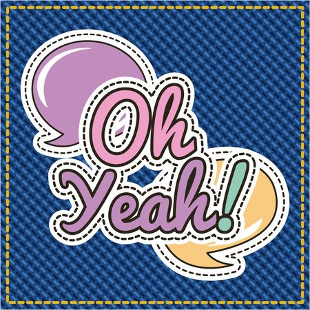 oh yeah text on speech bubbles patch image vector illustration