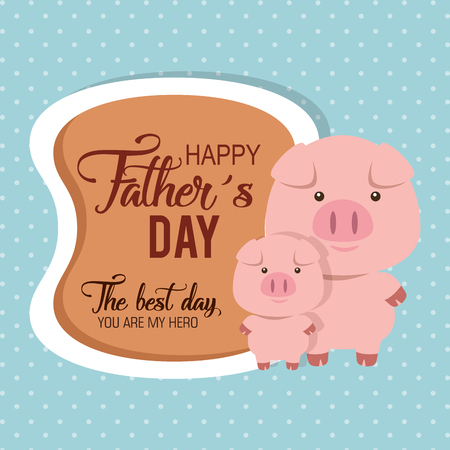happy fathers day card with pigs vector illustration design