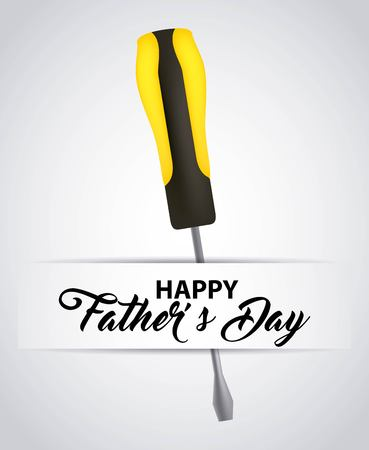 happy fathers day white background yellow screwdriver vector illustration