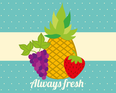always fresh nature nutrition fruits pineapple grapes and strawberry vector illustration Illustration