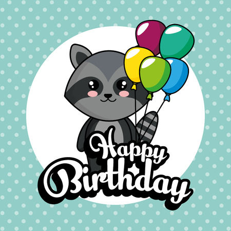 happy birthday card with cute raccoon vector illustration design
