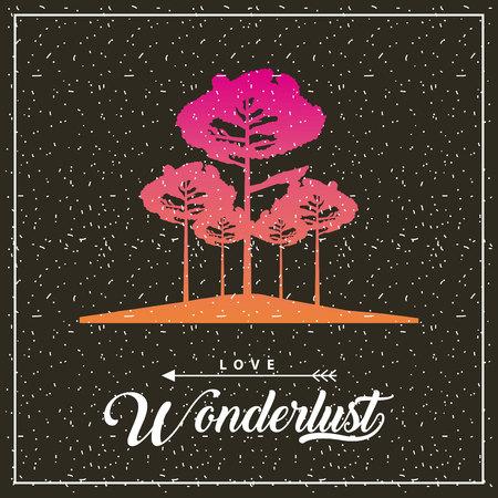 wanderlust travel frame high trees love vector illustration