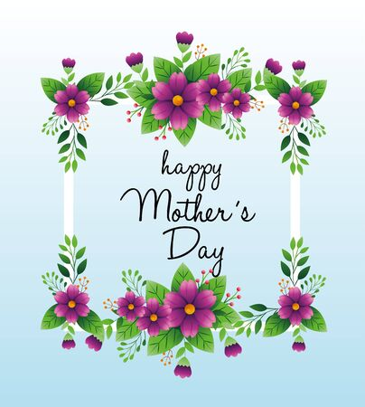 happy mother day card with square frame and flowers decoration vector illustration design