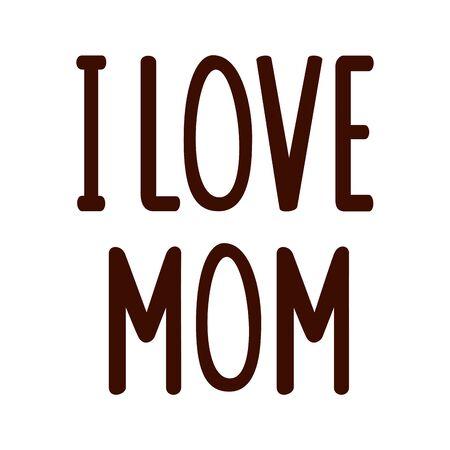 lettering of i love mom in white background vector illustration design 矢量图像