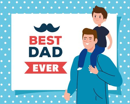 happy fathers day greeting card and dad carrying son vector illustration design