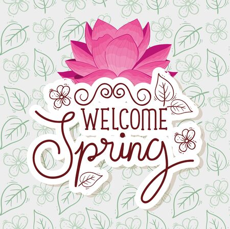 welcome spring with flowers and leafs decoration vector illustration design