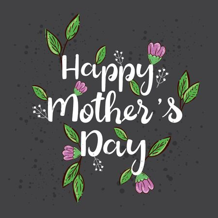 happy mother day card with cute flowers and leafs decoration vector illustration design