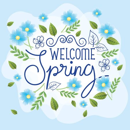 welcome spring with frame of flowers and leafs vector illustration design