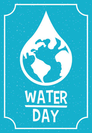 water day poster with drop and world vector illustration design