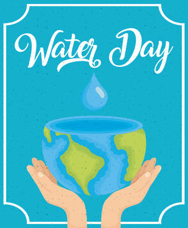 water day poster with hands lifting world planet earth vector illustration design Illusztráció