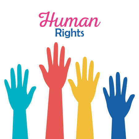 Human rights with colored hands up design, Manifestation protest and demonstration theme Vector illustration