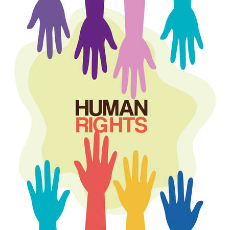 Human rights with colored hands design, Manifestation protest and demonstration theme Vector illustration
