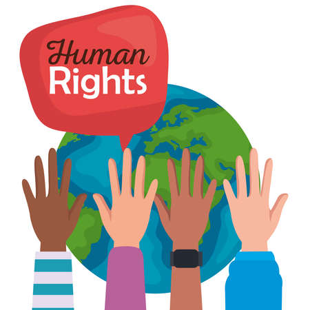 Human rights with hands up bubble and world design, Manifestation protest and demonstration theme Vector illustration