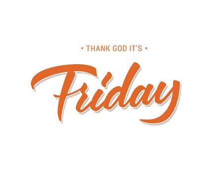 Friday lettering vector inscription. Thank God it is Friday text design Illustration