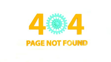 Http 404 error page with gear wheel isolated on white, template concept, 3d illustration. 3d render. Website under construction page. Computer network system problem Stock Photo