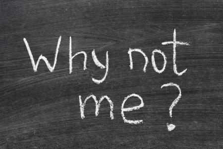 perplexity: Why not me  Question handwritten on school blackboard
