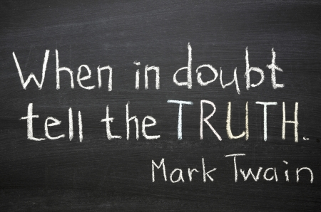 twain: famous Mark Twain quote  When in doubt tell the truth  handwritten on blackboard