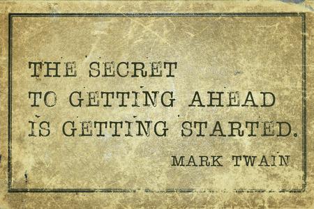 twain: secret of getting ahead - famous Mark Twain quote printed on grunge vintage cardboard