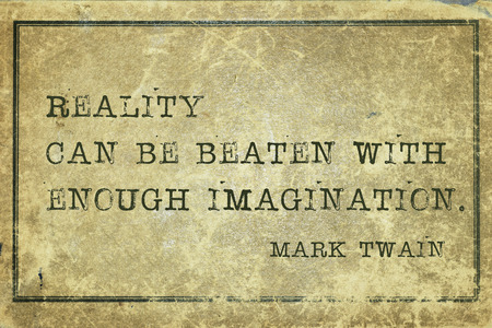 twain: reality can be beaten with enough imagination - famous Mark Twain quote printed on grunge vintage cardboard