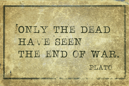 plato: only the dead have seen the end of war - ancient Greek philosopher Plato quote printed on grunge vintage cardboard Stock Photo