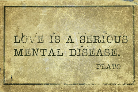 plato: Love is a serious mental disease - ancient Greek philosopher Plato quote printed on grunge vintage cardboard Stock Photo