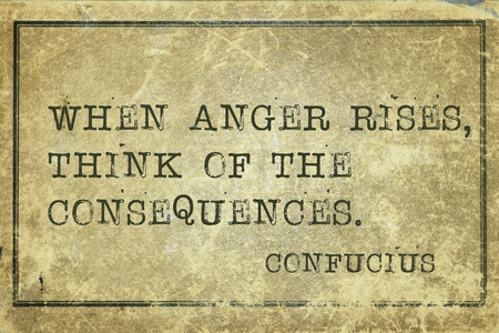 chinese philosophy: When anger rises - ancient Chinese philosopher Confucius quote printed on grunge vintage cardboard Stock Photo