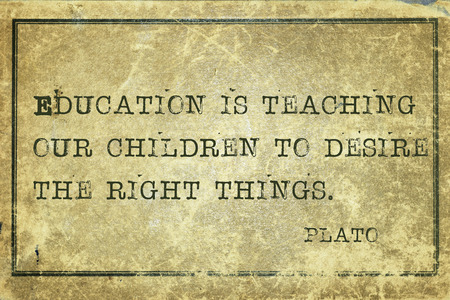 plato: education is teaching our children - ancient Greek philosopher Plato quote printed on grunge vintage cardboard