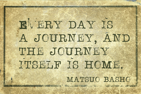 ancient japanese: Everyday is a journey - ancient Japanese poet Matsuo Basho quote printed on grunge vintage cardboard