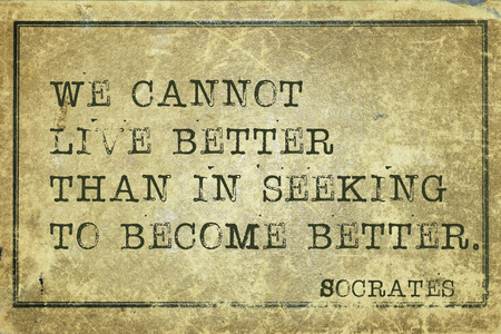 ancient philosophy: We cannot live better than in seeking - ancient Greek philosopher Socrates quote printed on grunge vintage cardboard