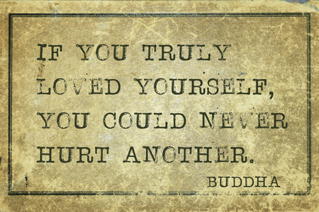 truly: If you truly loved yourself - famous Buddha quote printed on grunge vintage cardboard