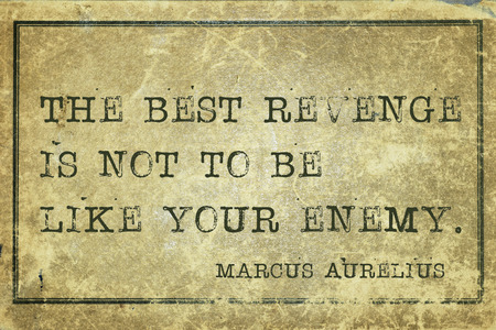 to be or not be: The best revenge is not to be like your enemy - ancient Roman philosopher Marcus Aurelius quote printed on grunge vintage cardboard Stock Photo