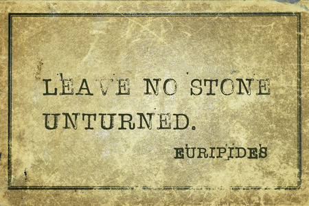 yellowish green: Leave no stone unturned - ancient Greek philosopher Euripides quote printed on grunge vintage cardboard