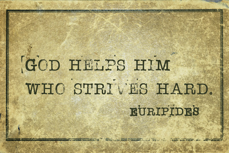 strives: God helps him who strives hard - ancient Greek philosopher Euripides quote printed on grunge vintage cardboard Stock Photo
