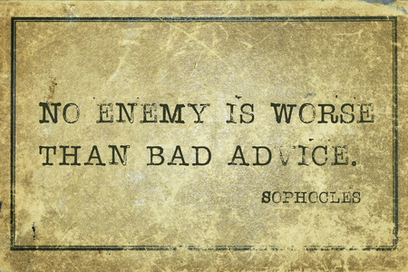 worse: No enemy is worse than bad advice - ancient Greek philosopher Sophocles quote printed on grunge vintage cardboard