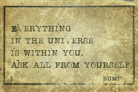 yellowish green: Everything in the universe is within you - ancient Persian poet and philosopher Rumi quote printed on grunge vintage cardboard