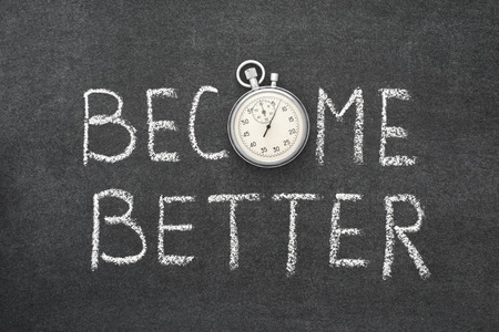 become better phrase handwritten on chalkboard with vintage precise stopwatch used instead of O