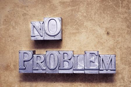 no problem: no problem phrase made from vintage metallic letterpress type