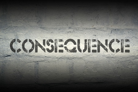 consequence: consequence stencil print on the grunge white brick wall Stock Photo