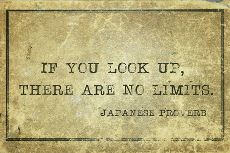 ancient japanese: If you look up, there are no limits - ancient Japanese proverb printed on grunge vintage cardboard