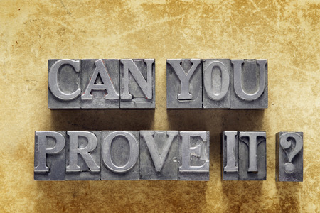 prove: can you prove it question made from metallic letterpress type on vintage cardboard
