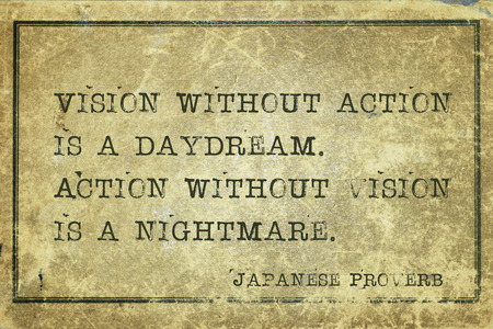 ancient japanese: Vision without action is a daydream - ancient Japanese proverb printed on grunge vintage cardboard
