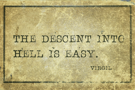 virgil: The descent into Hell is easy  - ancient Roman poet Virgil quote printed on grunge vintage cardboard