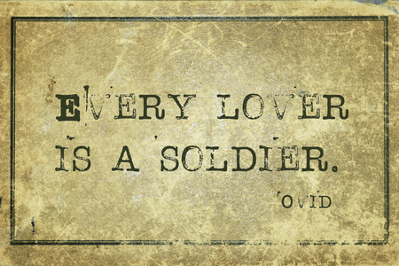 every: Every lover is a soldier - ancient Roman poet Ovid quote printed on grunge vintage cardboard